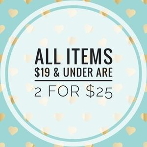 Other - SALE! 2 for $25! 4 for $40! Anything under $20!
